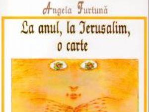 """Angela Furtună: """"La anul, la Ierusalim, o carte"""""""