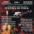 """Recitalurile Târgului Naţional de Muzică Folk """"O Gură de Folk"""""""
