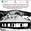 """Expoziţia de fotografii """"Oameni şi case din Bucovina"""", vernisată la USV"""