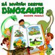 """""""Să învățăm despre dinozauri"""", lecție de educație muzeală la Muzeul de Științele Naturii Suceava"""