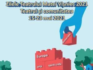 """""""Teatrul și Comunitatea"""", tema din acest an a Zilelor Teatrului """"Matei Vișniec"""""""